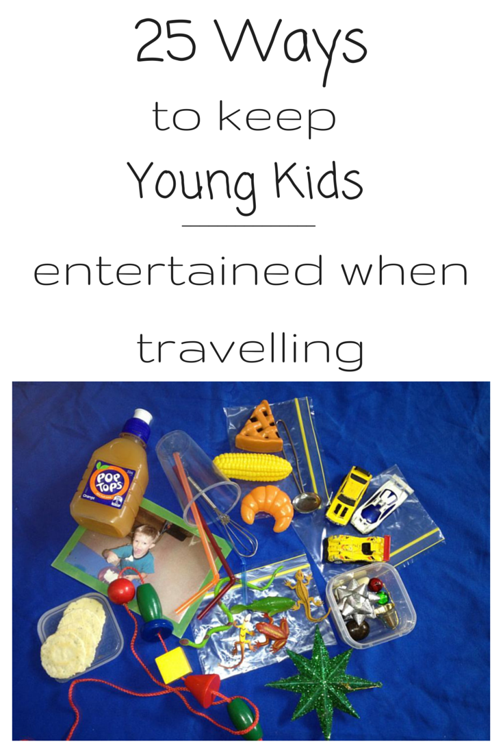 25 ways to keep young kids entertained when travelling
