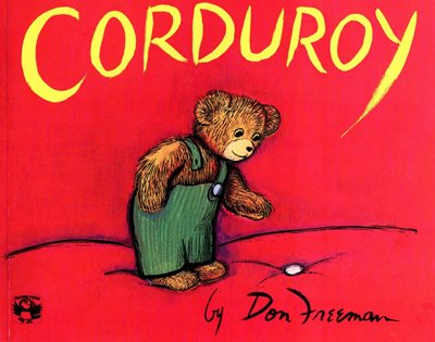 Corduroy  Author & Illustrator: Don Freeman
