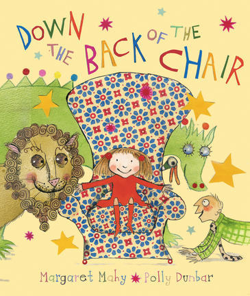 Down the Back of the Chair  Author: Margaret Mahy  Illustrator: Polly Dunbar