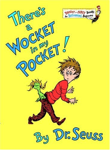 There's A Wocket In My Pocket! by Dr Seuss