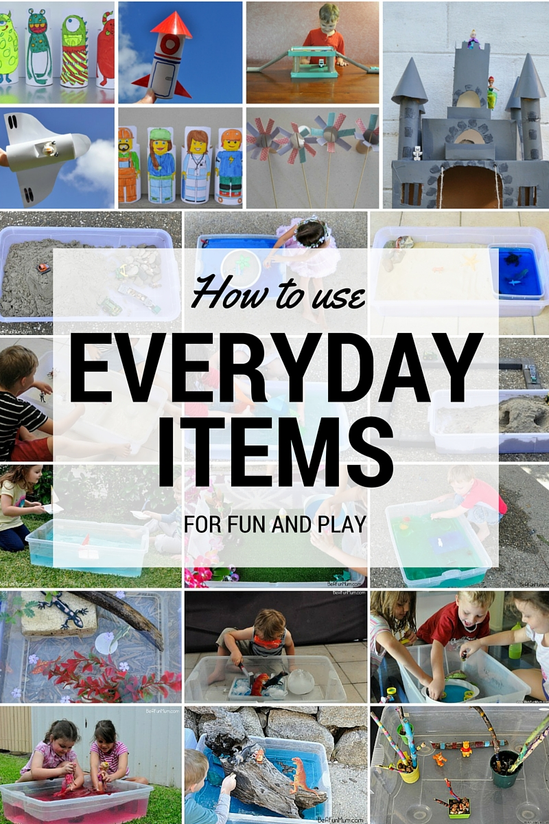 How to use everyday items for fun and play