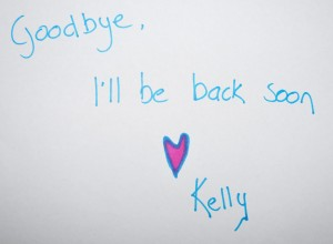 goodbye I'll be back soon