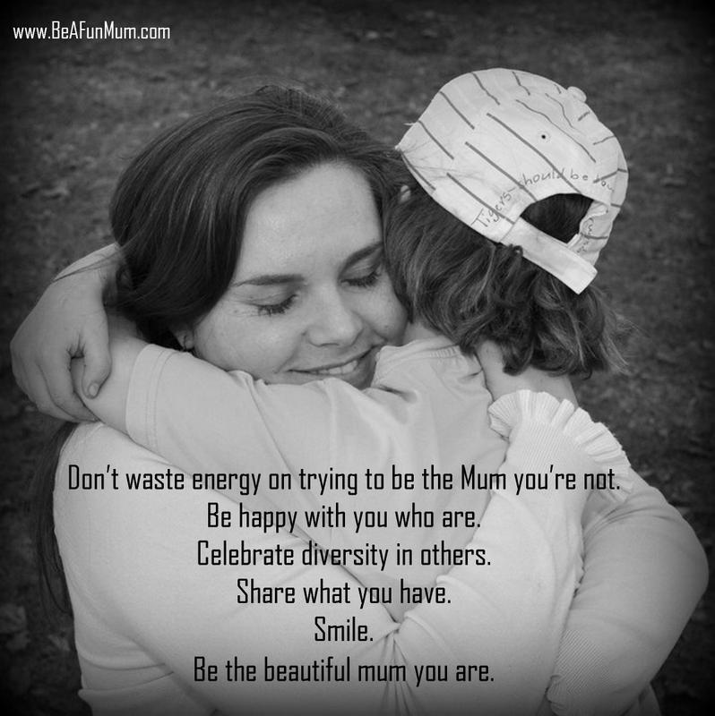 be the mum you are
