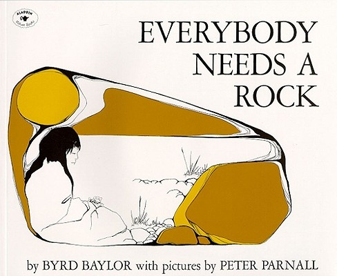 Everybody-Needs-a-Rock by Byrd Baylor Peter Parnall