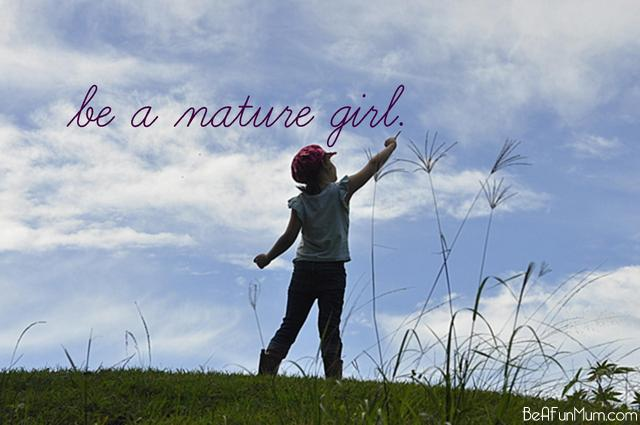 be a nature girl