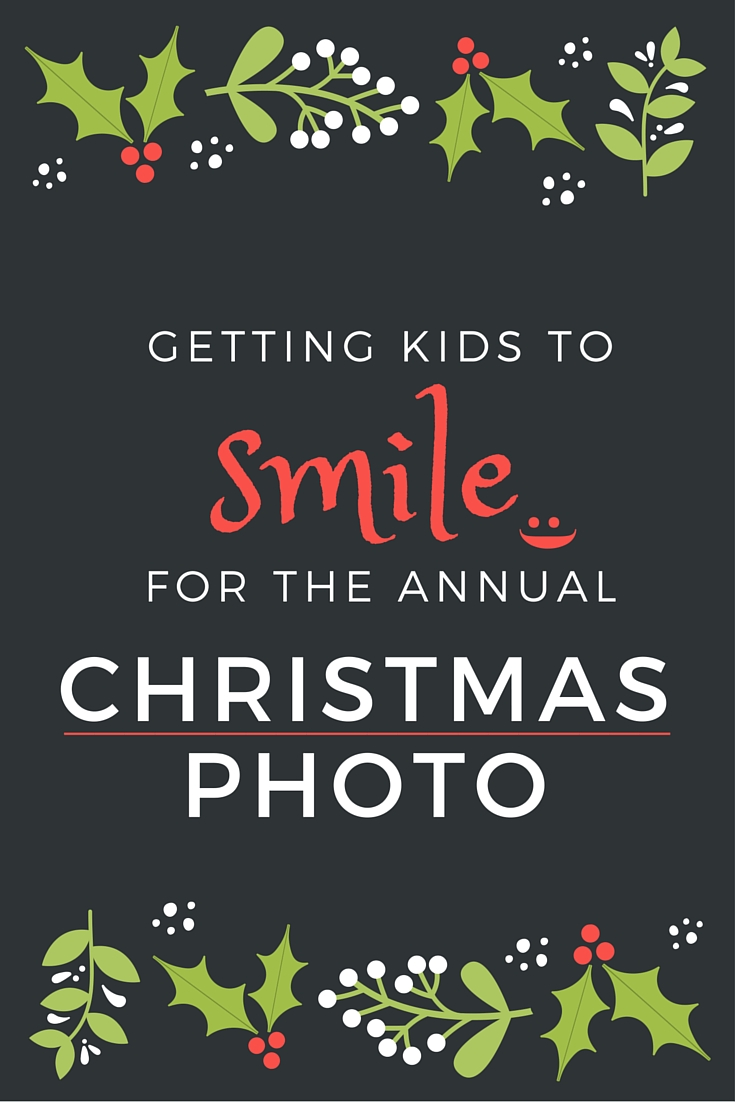 Getting Kids to Smile for the Annual Christmas Photo