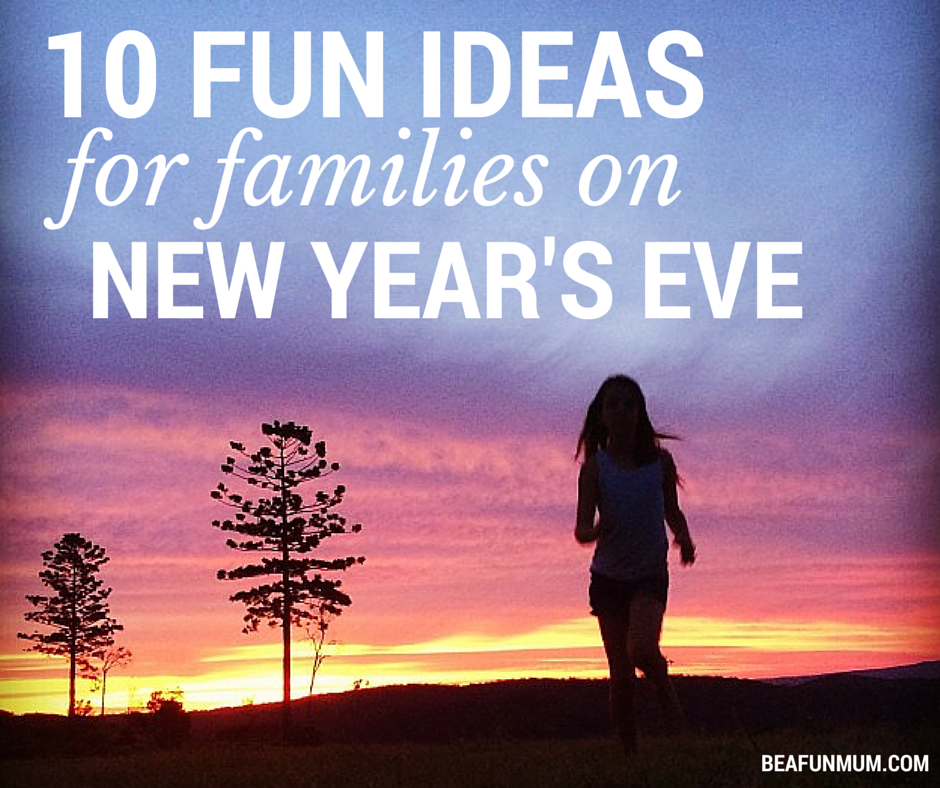 Fun ideas for families on New Year's Eve