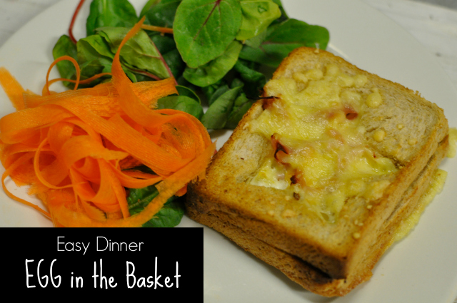 easy dinner - egg in the basket