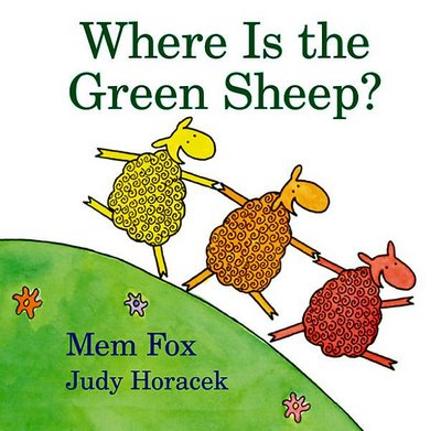 Where is the Green Sheep? Author: Mem Fox Illustrator: Judy Horacek