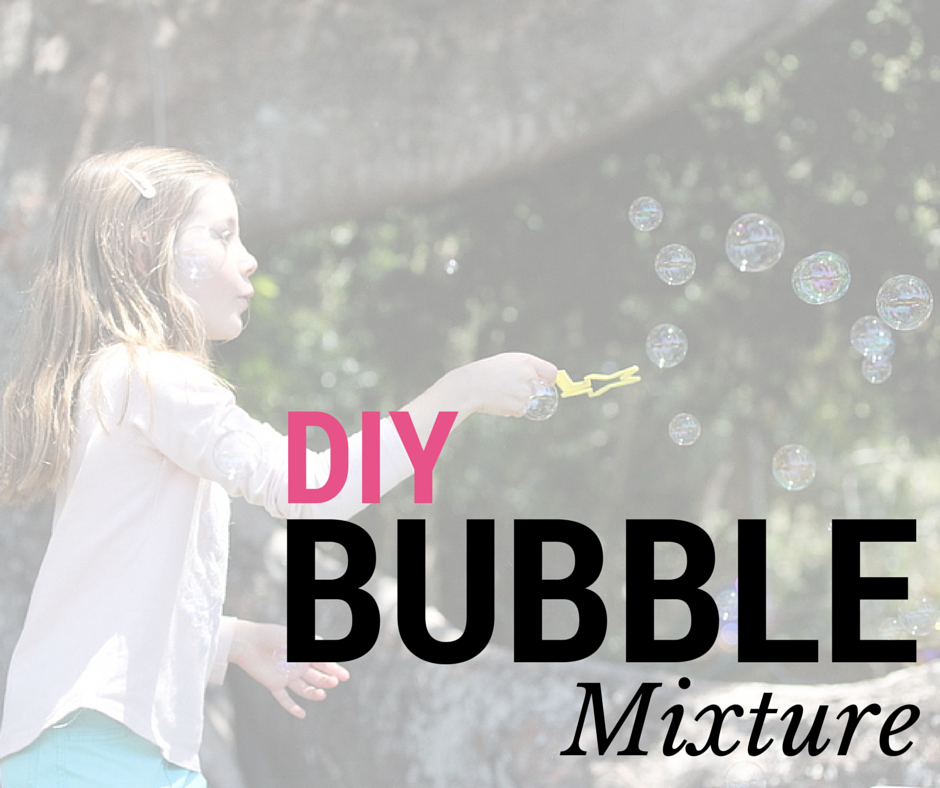 DIY Bubble Mixture - so easy!