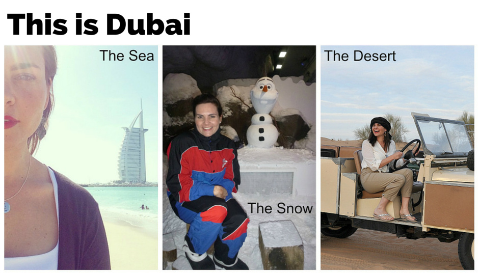 Dubai - sea, snow and desert