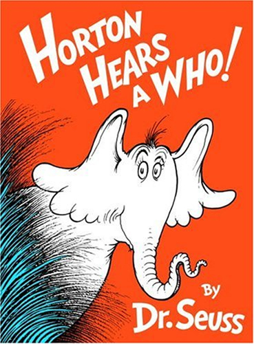 Horton Hears A Who! by Dr Seuss