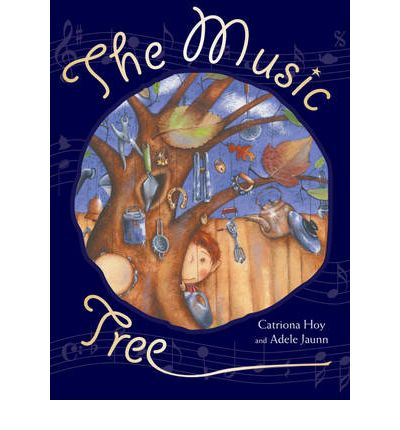 The Music Tree by Catriona Hoy