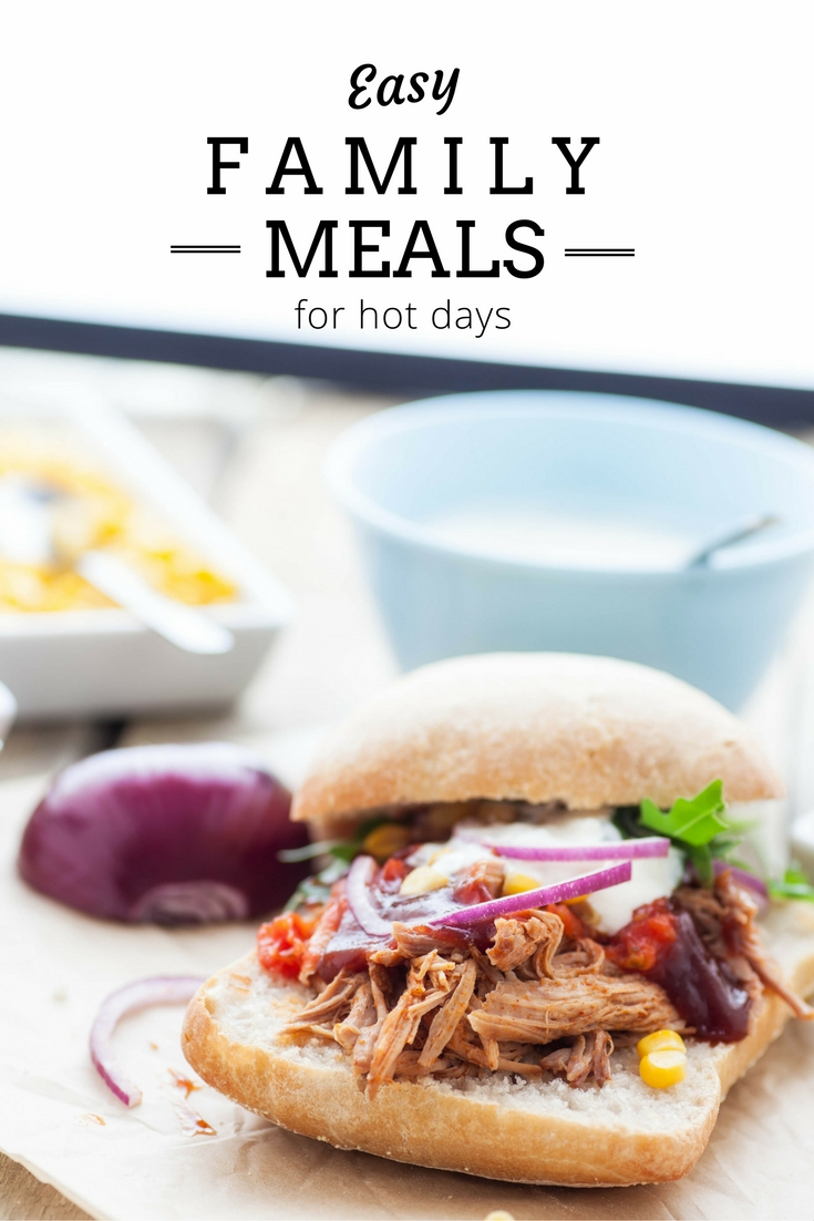 Easy Family Meal Ideas for Hot Days